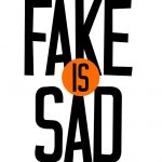 Fake is Sad