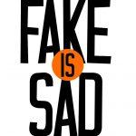 Fake is Sad